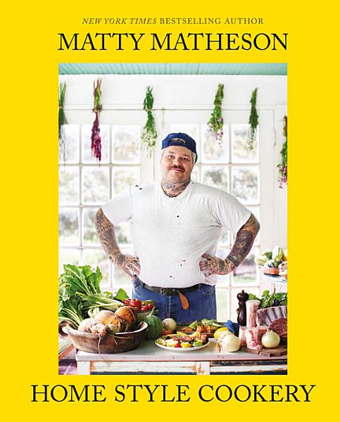 Download Matty Matheson  Home Style Cookery Book