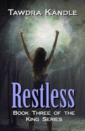 Restless: The King Quartet, Book 3