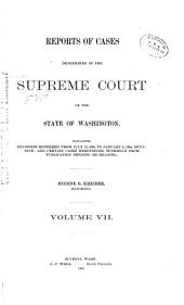 Washington Reports ...: Cases Determined in the Supreme Court of Washington, Volume 7
