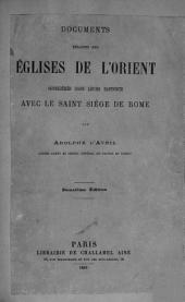 Documents relatifs aux Églises de l'Orient considérés dans leurs rapports avec la Saint Siége de Rome