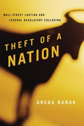 Theft of a Nation: Wall Street Looting and Federal Regulatory Colluding