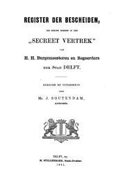 Register der bescheiden, die berust hebben in het 'secreet vertrek' van H.H. burgemeesteren en regeerdors der stad Delft