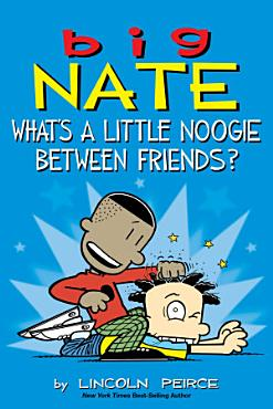 Big Nate  What s a Little Noogie Between Friends  PDF