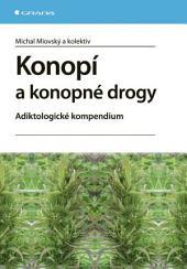Konopí a konopné drogy: Adiktologické kompendium