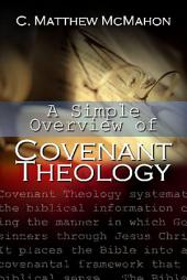 A Simple Overview of Covenant Theology