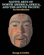 Native Arts Of North America, Africa, And The South Pacific