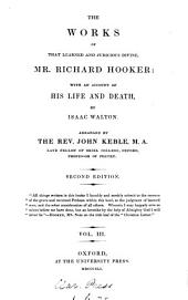 The works of ... Richard Hooker: with an account of his life by I. Walton. 3 vols. [the 3rd in 2 pt.].