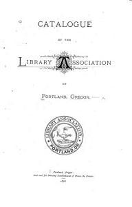 Catalogue of the Library Association of Portland  Oregon PDF