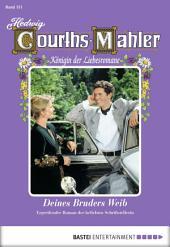 Hedwig Courths-Mahler - Folge 151: Deines Bruders Weib