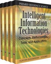 Intelligent Information Technologies: Concepts, Methodologies, Tools, and Applications: Concepts, Methodologies, Tools, and Applications