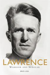 Lawrence: Warrior and Scholar