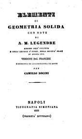 Elementi di geometria solida: Versione dal francese corretta ed accresciuta di note per Camillo Zocchi