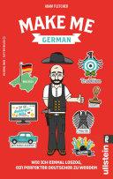 Make me German! Zweisprachiges Wendebuch Deutsch/ Englisch
