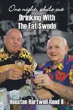 One Night, While out Drinking with the Fat Swede