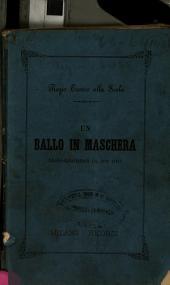 Un ballo in maschera: Melodramma in 3 atti. Musica di Giuseppe Verdi. [Textverf.: Antonio Somma]. Da rappresentarsi nel Regio Teatro alla Scala il Carnevale 1863 - 64. [Eugène Scribe]