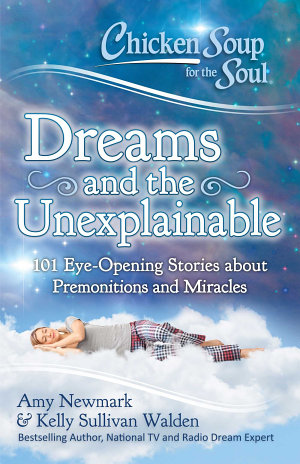 Chicken Soup for the Soul  Dreams and the Unexplainable