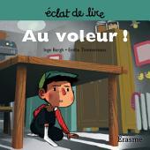 Au voleur !: Une histoire pour lecteurs débutants (5-8 ans)