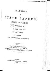 Calendar of State Papers: Preserved in the State Paper Department of Her Majesty's Public Record Office. 1663 - 1664, Volume 3