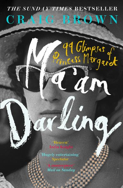 Download Ma   am Darling  99 Glimpses of Princess Margaret Book