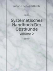 Systematisches Handbuch Der Obstkunde: Band 3