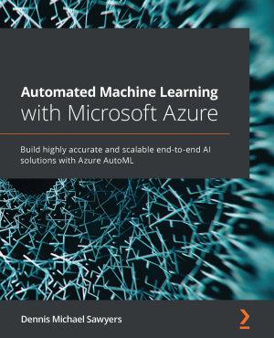 Automated Machine Learning with Microsoft Azure