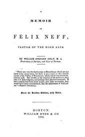 A memoir of Felix Neff: pastor of the High Alps, Volume 2