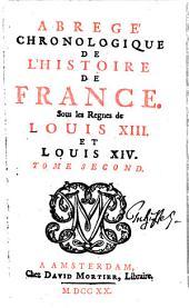 Abregé chronologique de l'histoire de France, sous les regnes de Louis XIII. et Louis XIV: Volume2