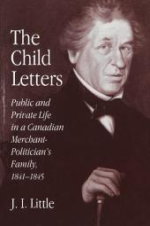 Child Letters: Public and Private Life in a Canadian Merchant-Politician's Family, 1841-1845