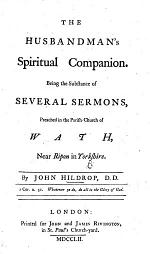 The Husbandman's Spiritual Companion. Being the Substance of Several Sermons, Preached in the Parish Church of Bath, ... Yorkshire