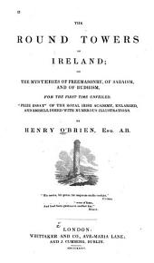 The Round Towers of Ireland, Or, The Mysteries of Freemasonry, of Sabaism, and of Budhism: For the First Time Unveiled