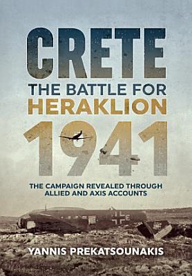 The Battle For Heraklion  Crete 1941