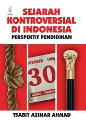 Sejarah Kontroversial Di Indonesia: Perspektif Pendidikan