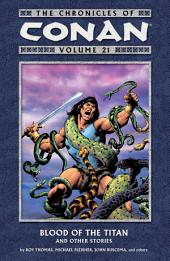 Chronicles of Conan Volume 21: Blood of the Titan and Other Stories: Volume 21