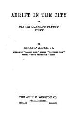 Adrift in the City, Or, Oliver Conrad's Plucky Fight