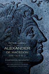 Alexander of Macedon, 356–323 B.C.: A Historical Biography