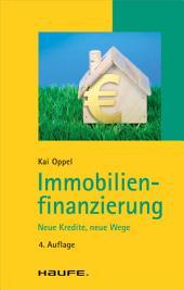 Immobilienfinanzierung: Neue Kredite, neue Wege