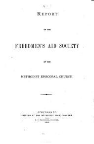 Annual Report of the Freedmen s Aid Society of the Methodist Episcopal Church PDF