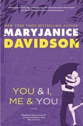 You and I, Me and You: A Novel