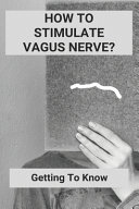 How To Stimulate Vagus Nerve?