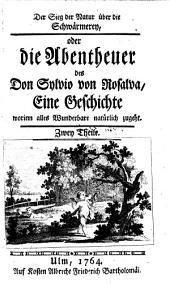 Der Sieg der Natur über die Schwärmerey, oder die Abentheuer des Don Sylvio von Rosalva,: eine Geschichte, worinn alles Wunderbare natürlich zugeht. zwey Theile..