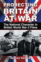 Projecting Britain at War PDF