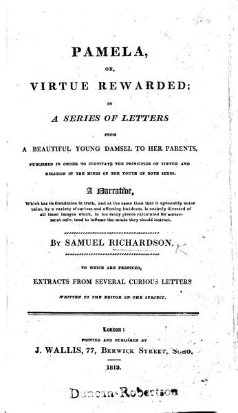 Download Pamela  or  Virtue rewarded     The thirteenth edition  To which are prefixed  Extracts from several curious letters written to the editor on the subject Book