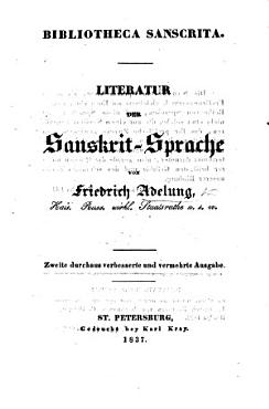 Bibliotheca Sanscrita  Literatur der Sanskrit Sprache     Zweite durchaus verbesserte und vermehrte Ausgabe PDF