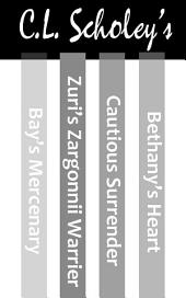 C.L. Scholey's 4-Book Box Set: Bay's Mercenary, Zuri's Zargonnii Warrior, Bethany's Heart, and Cautious Surrender