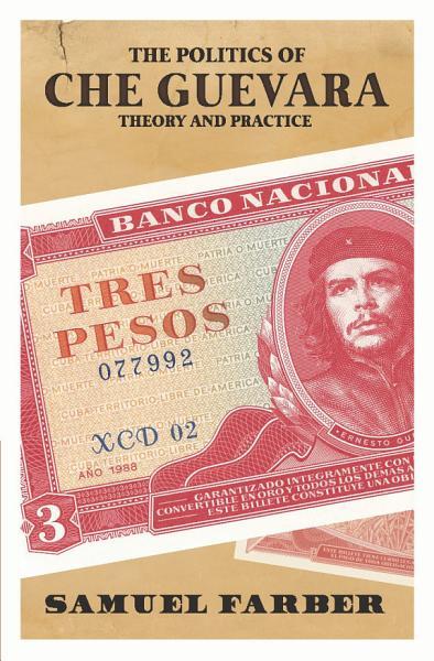 The Politics of Che Guevara