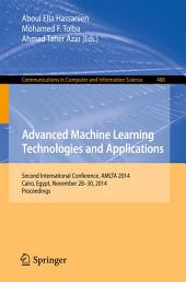 Advanced Machine Learning Technologies and Applications: Second International Conference, AMLTA 2014, Cairo, Egypt, November 28-30, 2014. Proceedings