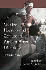 Voodoo, Hoodoo and Conjure in African American Literature