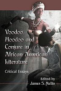 Voodoo  Hoodoo and Conjure in African American Literature PDF