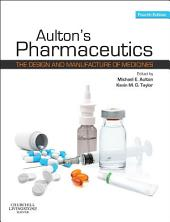 Aulton's Pharmaceutics E-Book: The Design and Manufacture of Medicines, Edition 4