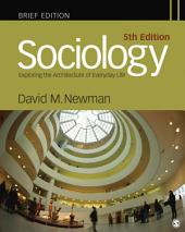 Sociology: Exploring the Architecture of Everyday Life, Brief Edition, Edition 5